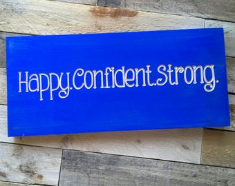 Happy Confident Strong   Wood Sign   Inspiration   Happiness   Confidence   Strength   Be Confident   Motivational Sign   Inspire  