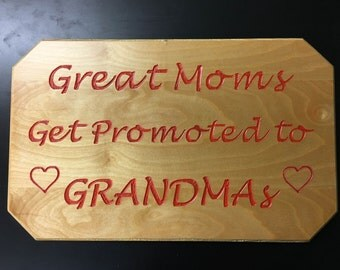 Great Moms Get Promoted to Grandmas Sign