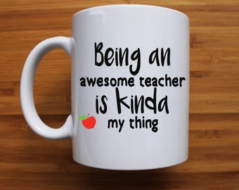 Being an awesome teacher is kinda my thing mug