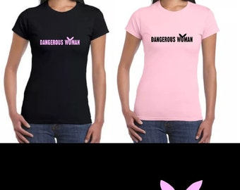 Ariana Grande Dangerous Woman t shirt