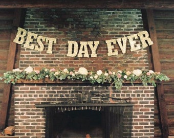 LARGE Letters/ Best Day Ever Wedding Banner