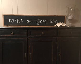 Come As You Are SIGN