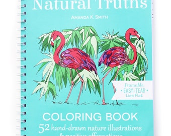 Natural Truths Adult Coloring Book: 52 Hand-Drawn Nature Illustrations & Positive Quotes