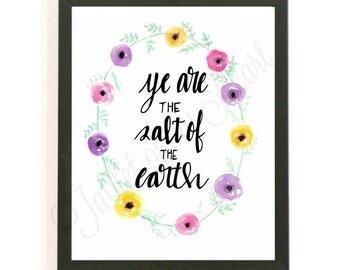 INSTANT DOWNLOAD - Ye are the salt of the earth - Watercolor art - 8x10 Digital print - Wall art - Calligraphy - Flowers - Watercolors