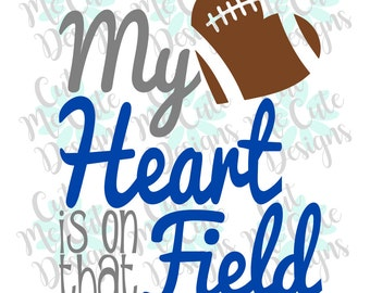 SVG DXF PNG cut file cricut silhouette cameo scrap booking Football My Heart is on that Field