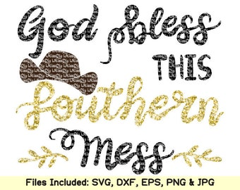 God Bless This Southern Mess Svg files for cricut silhouette Cowboy hat baby girl svg png vinyl designs charm decor women shirt Dxf cut file