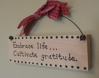 Wall art -  Embrace life... Cultivate gratitude