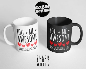You + Me = Awesome,Boyfriend and Girlfriend Gift, Anniversary Gift, Gift for Husband and Wife,Gift Mug, Black and White, Valentines Gift Mug