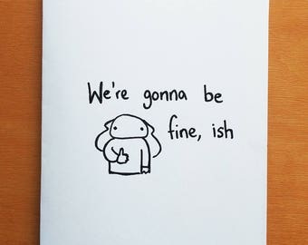 Fine, ish - Handmade card