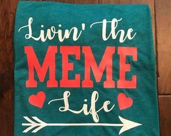 Livin' The Meme Life Grandma Mother Shirt