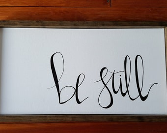 be still 14x26 wood framed canvas sign; rustic sign; be still; home decor; framed sign; art decor; handlettered sign; canvas sign