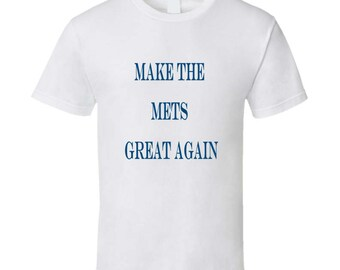 Make The Mets Great Again Tshirt (all Colors And Styles Available)