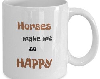 HORSES MAKE Me Happy, Coffee Mug, Horse Lover, Gift, Happiness, Novelty coffee mug, Fun gift
