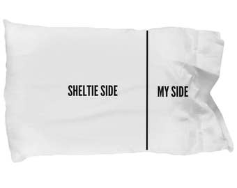 Sheltie Pillowcase - Funny Sheltie Pillow Case - Sheltie Gifts - Shetland Sheepdog Pillowcase - Sheltie Side My Side