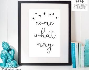 Come what may - Art Printables