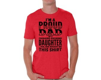 Im A Proud Dad of Awesome Daughter Shirt T shirt Tops Fathers Day Gift Birthday Gift Daughter