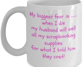 Scrapbooking Coffee Mug - my biggest fear
