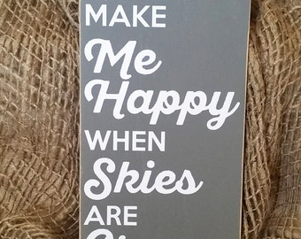 YOU Make Me HAPPY When Skies Are GRAY Wood Sign 12x24in Hand Painted Retro Farmhouse Decor