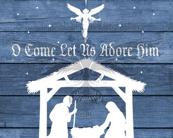 Christmas SVG Cut File | O Come Let Us Adore Him svg | Nativity svg | Nativity scene svg | Christmas SVG design | Christmas SVG sayings