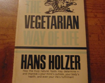The Vegetarian Way of Life  Hans Holzer   1973   Paperback  OOP