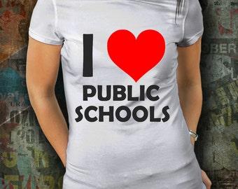 Public Schools T Shirt - I Love Public Schools - Support Education - Teacher T Shirt - Public Education - Unisex T Shirt - Support Schools