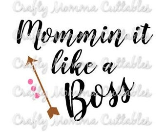 Mommin like a boss SVG file // Mommin ain't easy SVG // Boss mom Cut File // Silhouette File // Cutting File // SVG file