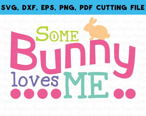 Download Some bunny love me Easter SVG DXF EPS Png Pdf