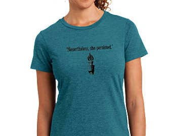 NEVERTHELESS, SHE PERSISTED tee shirt, womens