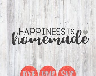Happiness is Homemade, Kitchen Svg, Kitchen Quotes, Cooking Food Family Gather, Home Sign, Funny Quote Svg, Dxf Png, SIlhouette Cricut File