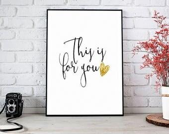 This Is For You, Girlfriend Gift,Boyfriend Gift,Trending,Art Prints,Instant Download,Printable Art,Wall Art Prints,Digital Prints