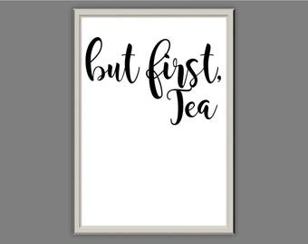 but first, tea Typography Wall Art Print Quote