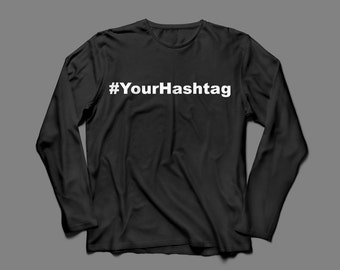 Hash Tag # T-shirts for customization, birthday gift, Can be personalized further.
