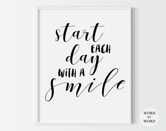 Start Each Day With A Smile Printable Quote, Inspirational Poster, Wall Decor, Home Decor, Gift Idea, Motivational Printable