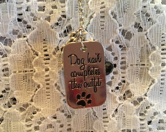 Dog Lover/Dog Hair Completes the Outfit Pendant Charm Necklace