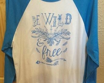 Be Wild & Free