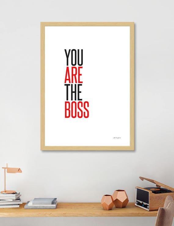 You Are The Boss | Digital Download | Fine Art Print