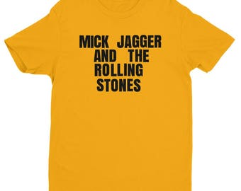 Mick Jagger and The Rolling Stones / Gold or white / cotton/ poly t shirt! On next level T