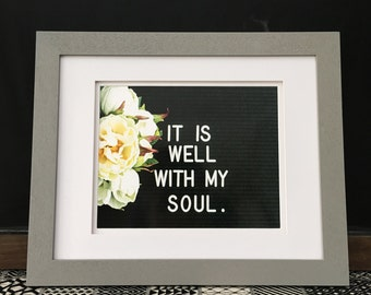Fine Art Print, It Is Well With My Soul, Wall Art Print, Letterboard, Modern Print, Fine art photo, Home Decor