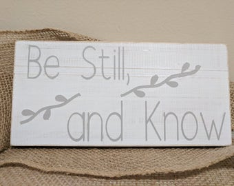 Be Still and Know Sign // Psalm 46:10 // Scripture Sign // Rustic Home Decor // Wall Decor // Wall Art  // House Warming Gift // Wood Sign