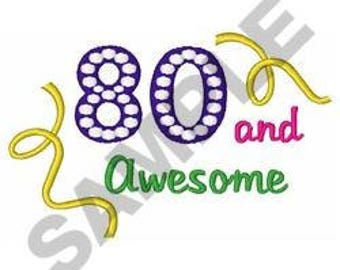 Eighty And Awesome - Machine Embroidery Design