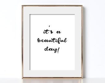 It's A Beautiful Day Poster Printable Art Print Girls Room Decor Black and White Printable Black and White Prints Fun Art Print Fun Poster
