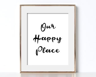 Home Poster Our Happy Place Housewarming Poster Typography Art Print Positive Art Print Quote Art Home Print Home Decor Home Art Our Happy