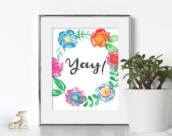 Motivational Wall Decor Digital Download Yay Poster Cubicle Decor Floral Printable Floral Poster Bright Colors Printable Bright Color Poster