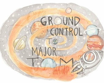 """Printable - Watercolor """"Ground Control to Major Tom"""" Quote"""