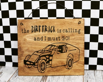 The Dirt Track is Calling and i Must Go,Dirt Track Racing, Racing Sign,Dirt track, Racing, Race Fan,Man cave, Fathers day,Gift