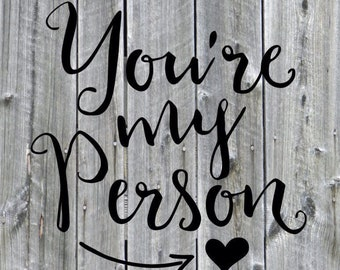 You're My Person Vinyl Decal-word decals-decals- Wall Decal- love Decal-You're my person, vinyl.