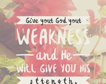 Give God Your Weakness Printable