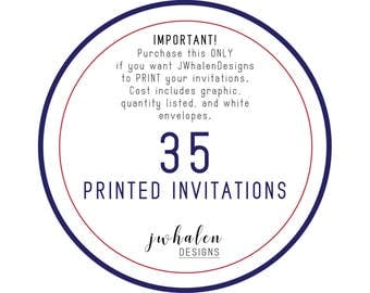 35 Professionally Printed Invitations