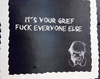 It's Your Grief