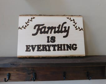 Family Is Everything Wood Burned Sign